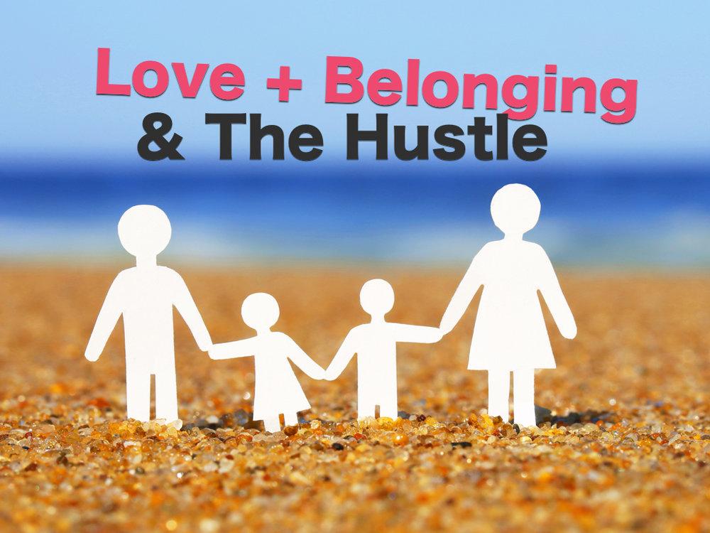 lovebelonging&hustle.jpg