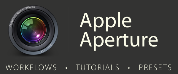 Apple Aperture Workflows, Tutorials, Presets, Tips & Tricks