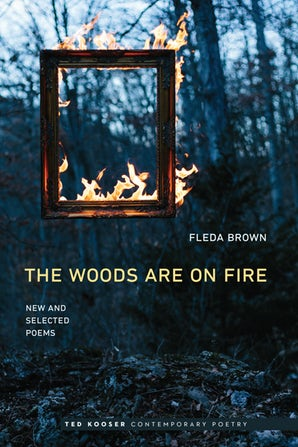 The Woods Are On Fire      by Fleda Brown