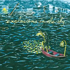 All of a Sudden I Miss Everyone, Explosions In The Sky