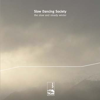 The Slow and Steady Winter, Slow Dancing Society