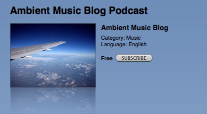 Ambient Music Blog Podcast in iTunes Music Store