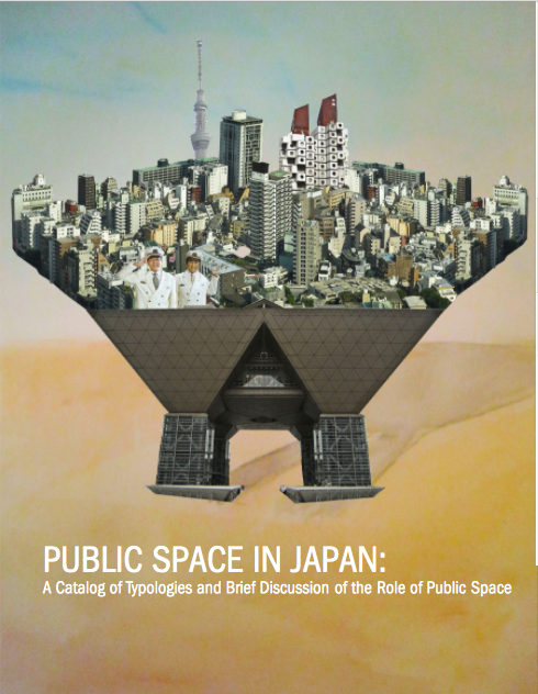 Public Space in Japan: A Catalog of Typologies and Brief Discussion of Public Space