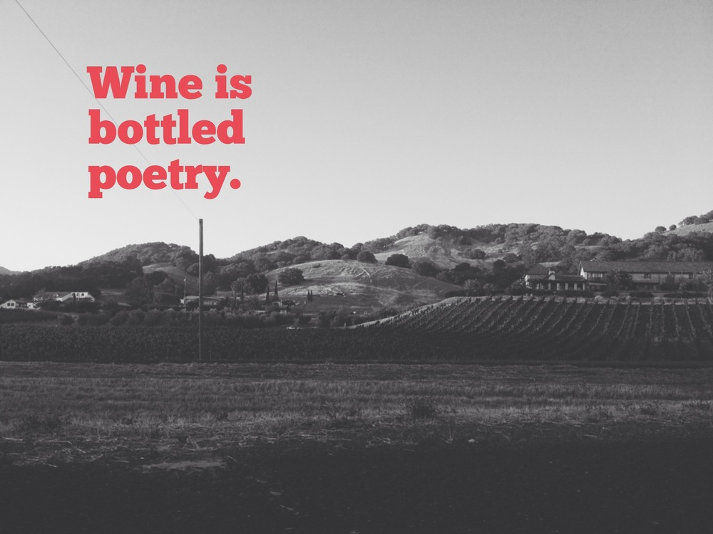 Wine is Bottled Poetry.JPG