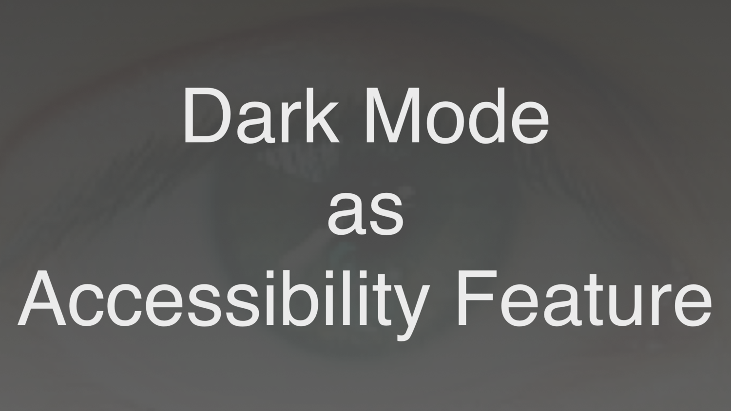 Dark Mode as iOS Accessibility Feature — CGP Grey