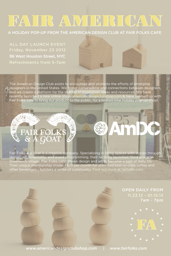 If you are in NYC this Holiday season make sure to stop by and check out Fair American — A Holiday Pop-Up Shop by the AmDC at Fair Folks cafe. An all day launch event will take place this Friday, November 23rd. Hope to see you there!