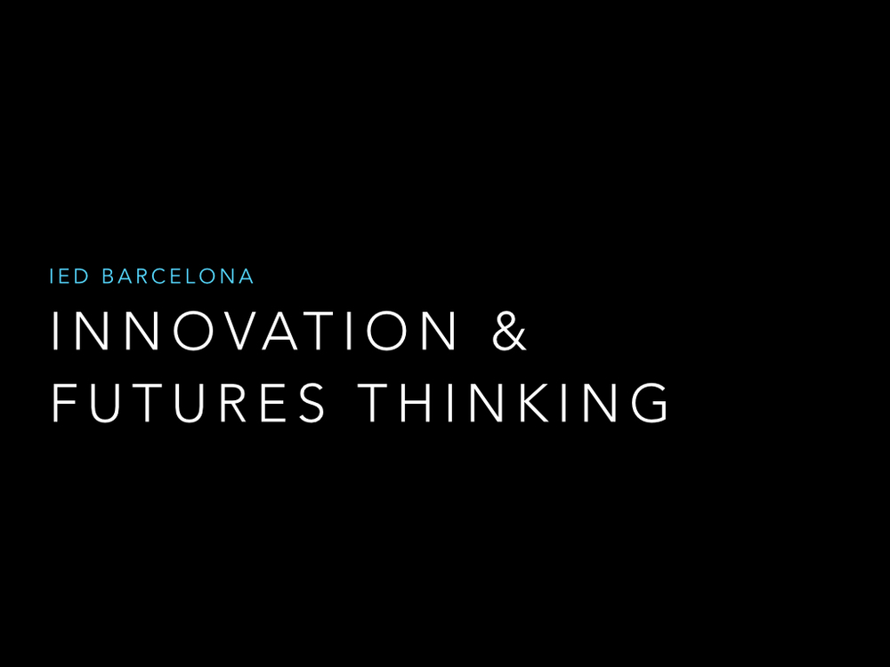 IED Innovation and Futures Thinking Intro.001.jpg