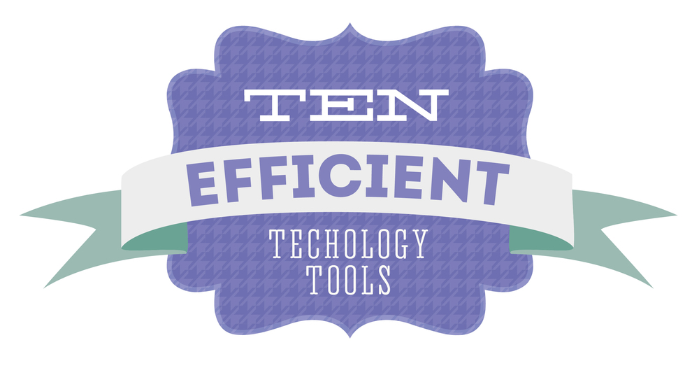 Ten Efficient Technology Tools
