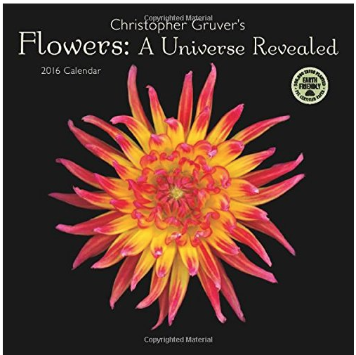 The images in this calendar are dazzling.  Flowers: A Universe Revealed . Each perfect image is paired with a quote - just enough inspiration for a month.