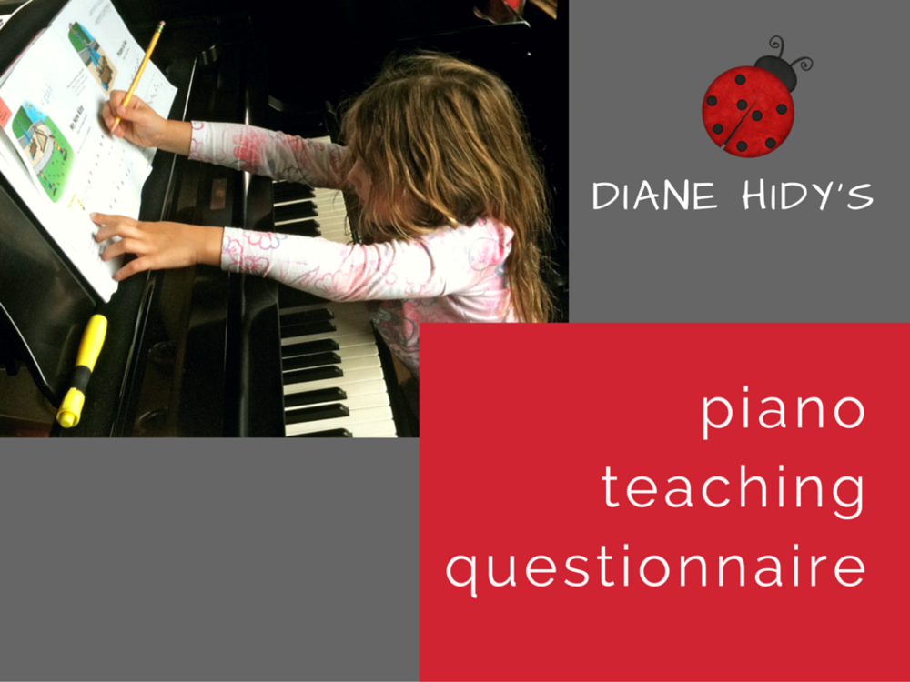 Diane Hidy's Piano Teaching Questionnaire