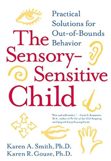 I like the tone and feel of  The Sensory-Sensitive Child . It was written by two mothers who are child psychologists and also each have a child with sensory issues.
