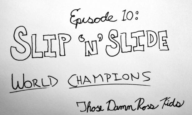 10-slipnslideworldchampions.jpeg