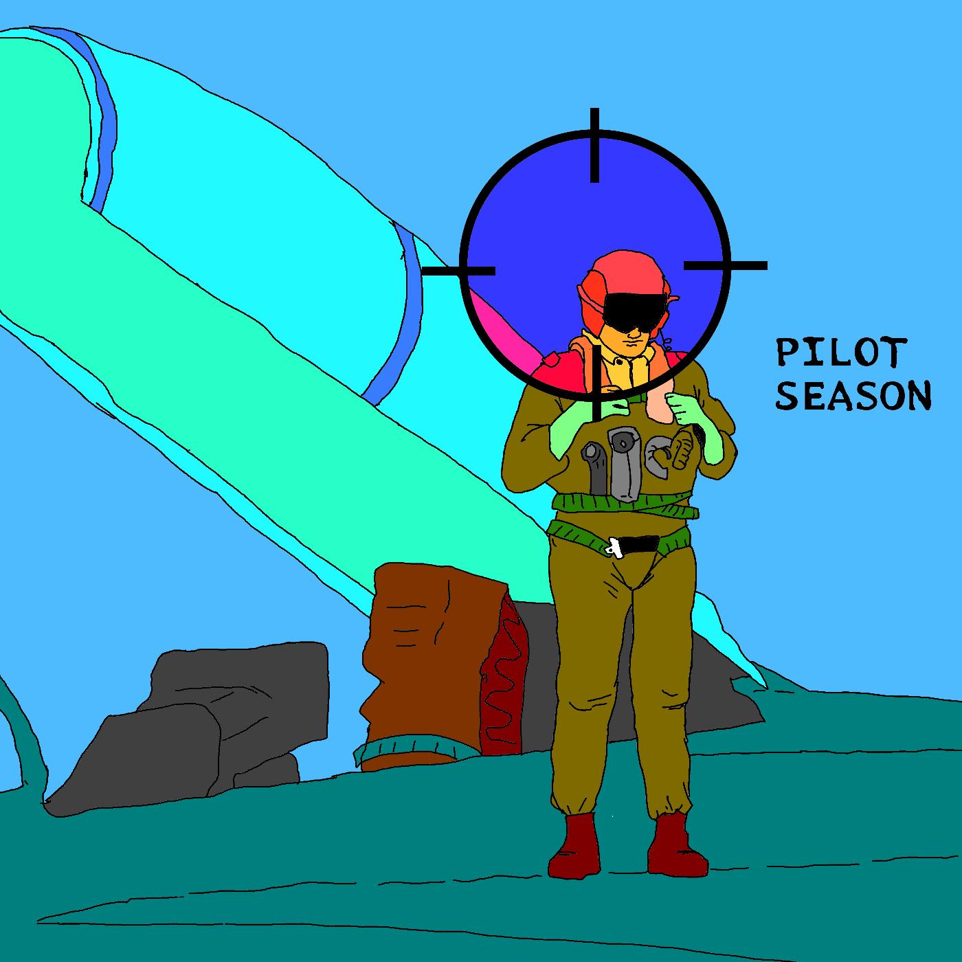 Pilot Season!