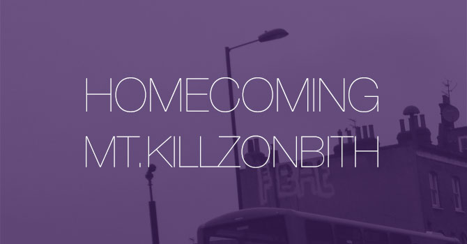 Homecoming - Mt.Killzonbith
