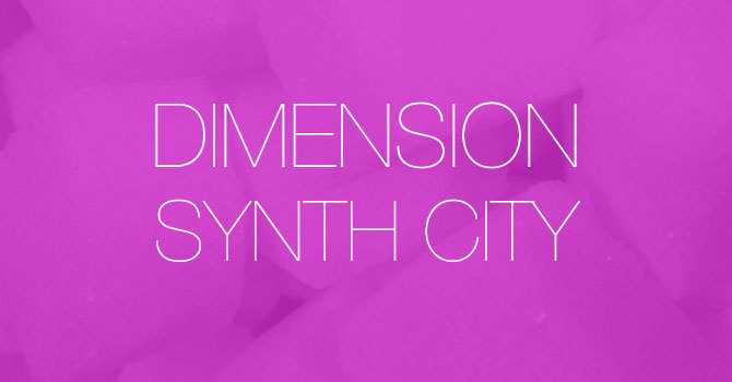 Dimension - Synth City