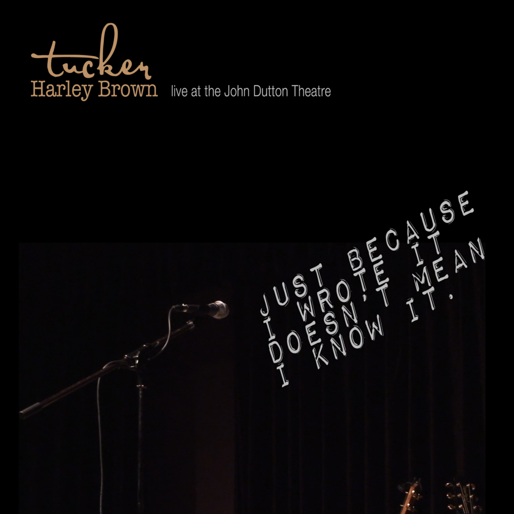 3 Free Preview Tracks - Recorded live in front of an adoring audience at the beautiful John Dutton Theatre in downtown Calgary. This is Tucker at his most thoughtful and open of any performance to date. These three songs are just a taste of the variety of styles and stories you can expect from this expressive performer. Preview tracks include long time fan-favourites– The Water Song– Why they Call It A CrushAs well as a thoughtful cover of the classic– Crazy by Patsy Cline