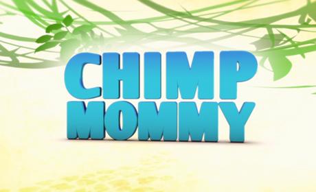 CHIMP MOMMY (pilot) -  clip
