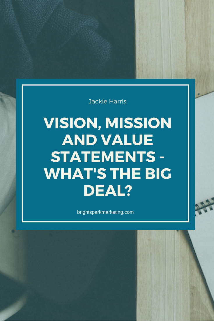 vision mission and value statements what s the big deal jackie