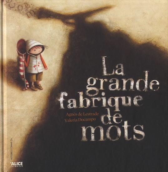 Un livre de Agnès De Lestrade Illustrations de Valeria Docampo Éditions Alice