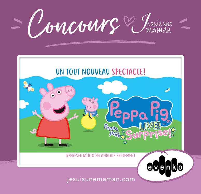 Concours Evenko-Je suis une maman-Spectacle Peppa Pig Live-Peppa Pig's surprise-à gagner-laissez passer-anglais-sortie en famille-Spectacle pour enfant-Place Bell-Laval