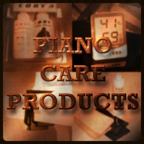 Click here  to learn more about our  Piano Care Products!