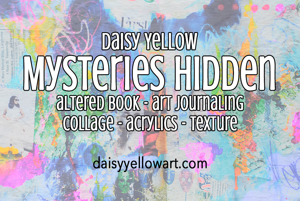 Mysteries Hidden, an art journal page in an altered book with acrylics & collage using gel medium and fiber paste to create texture.