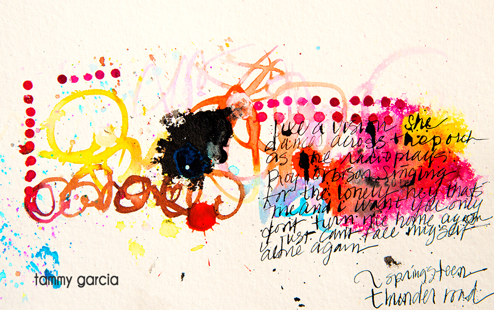 "5x8"" watercolor paper, ink, artwork by Tammy Garcia. Springsteen lyrics."