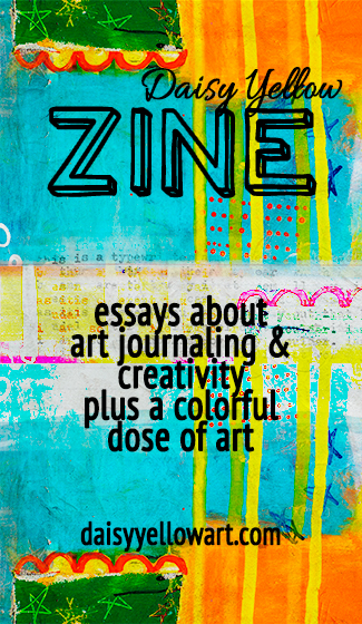 The Daisy Yellow Zine: Essays about art journaling & creativity.