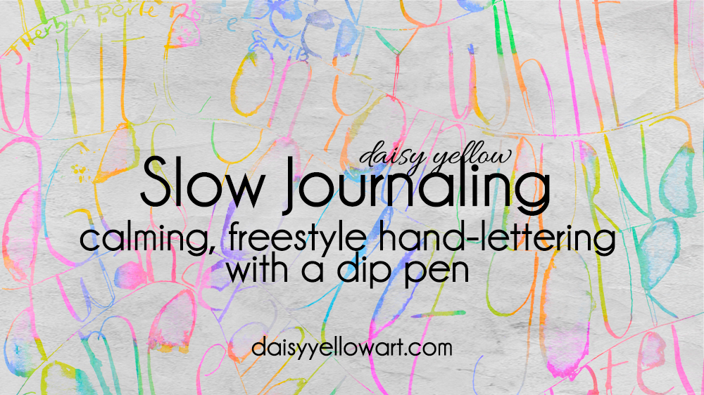 Tutorial:  Slow Journaling in dip pen