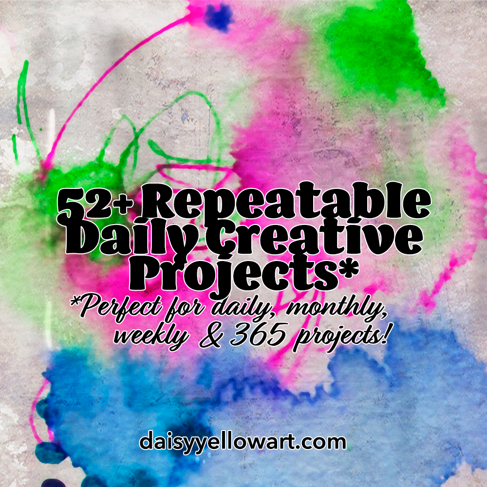 52+ Ideas for Daily Art Projects https://daisyyellowart.com