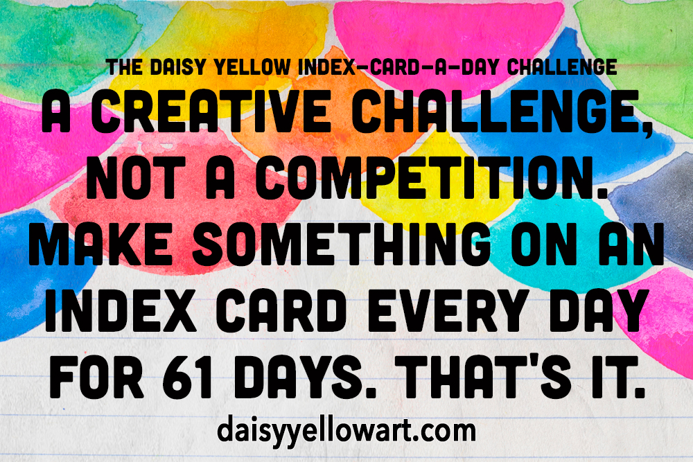 The Daisy Yellow Index-Card-a-Day Challenge