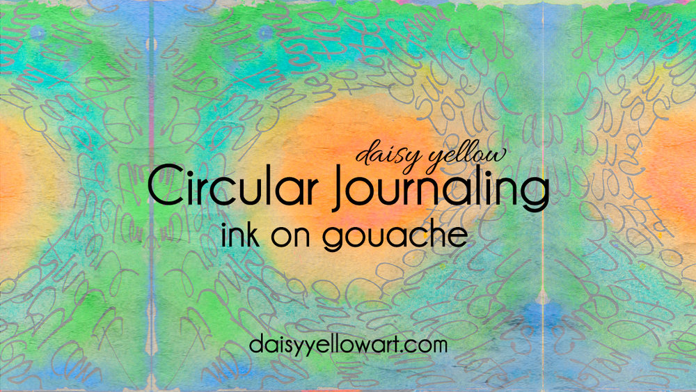 Tutorial:  Circular journaling with ink on gouache or watercolor .