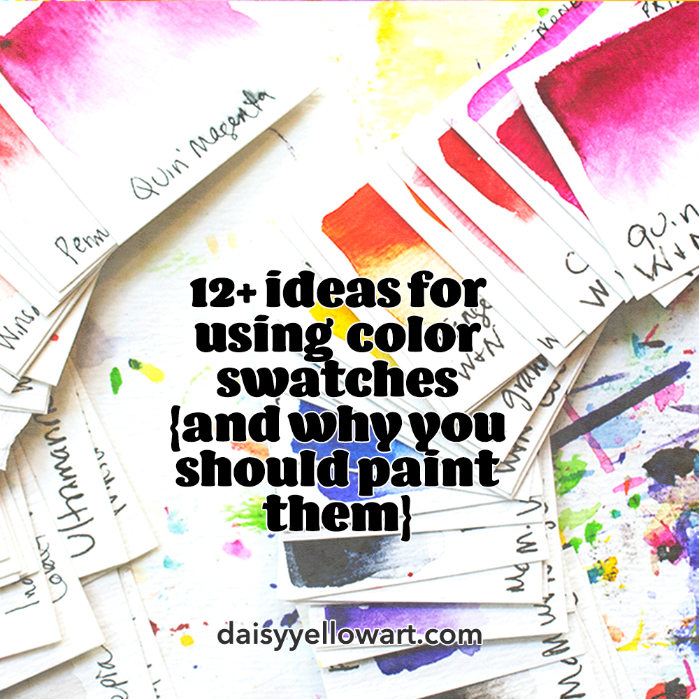 12+ ideas for using color swatches  https://daisyyellowart.com