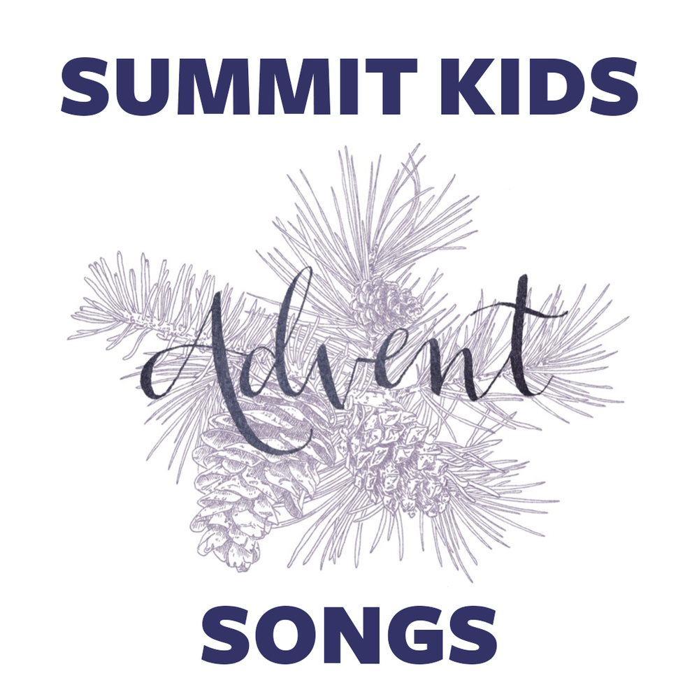 Listen to Summit Kids Advent Songs