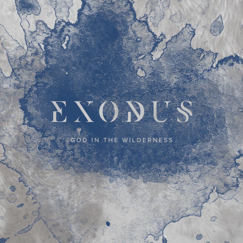 September 10 - November 26 Exodus: God in the Wilderness
