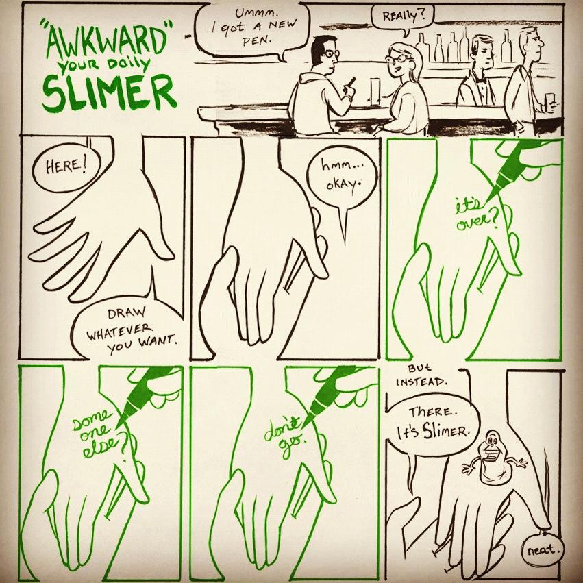 Awkward. Daily Slimer #61