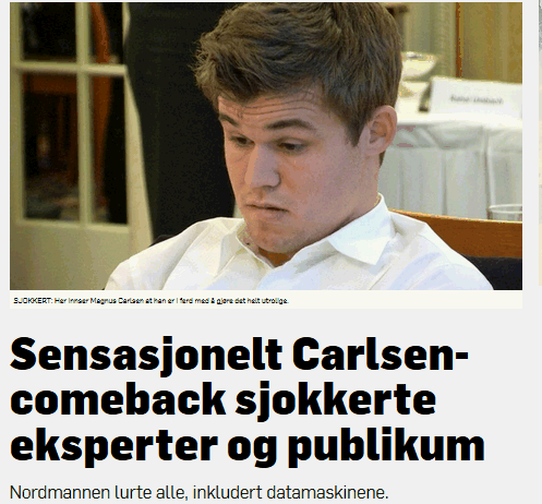 "A clever Tweeter (@TarjeiJS) captioned this: ""The moment Magnus Carlsen realizes he is winning."""