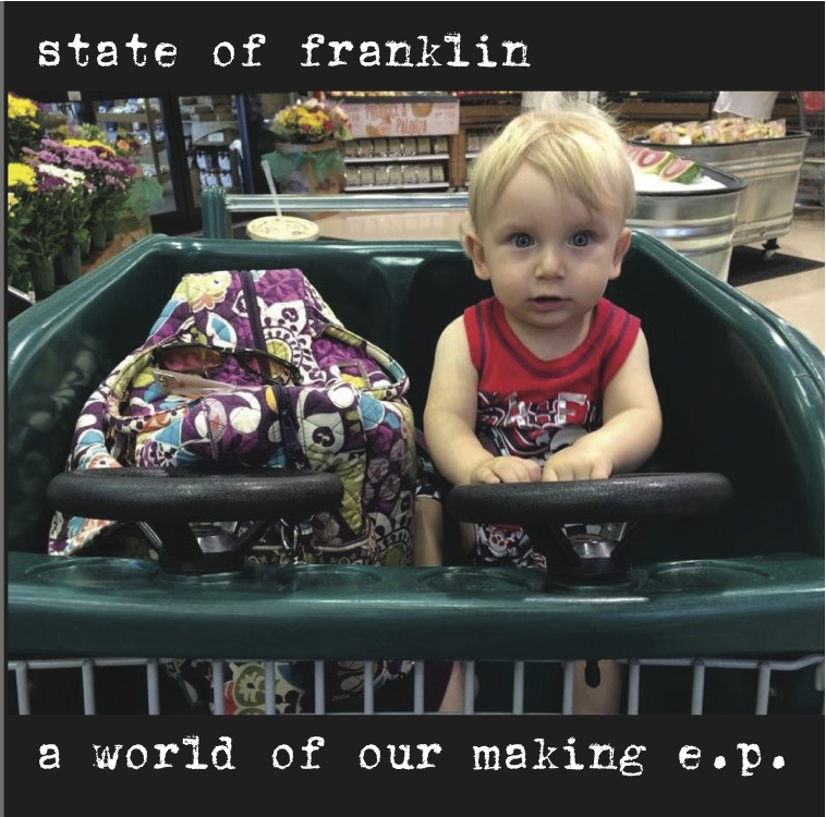 World of Our Making EP    by State of Franklin