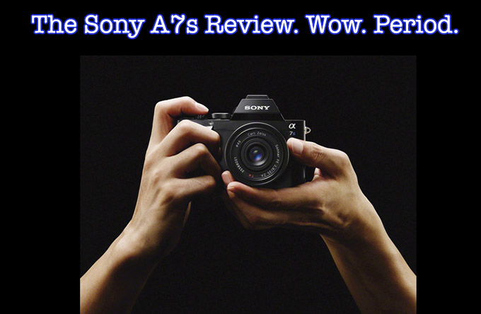 If you want to read all about the A7s click through on Steve's picture above to the full review