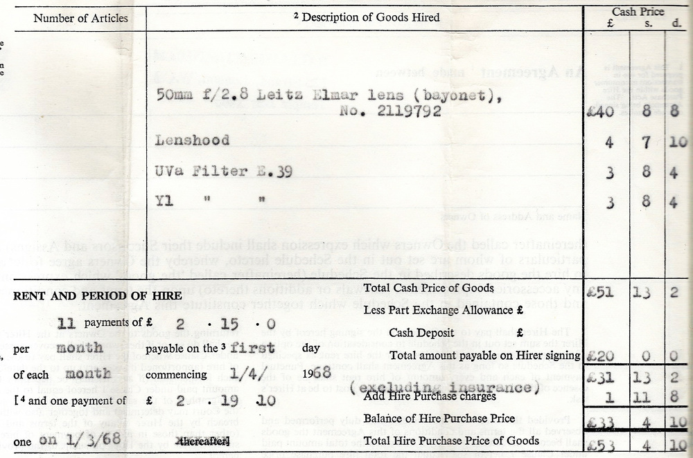 A return visit in 1968 and another HP agreement to cover the lens, hood and filters. Even £2.75 a month was a significant amount of money in 1968. A good rule of thumb is to double these figures and then add a zero - so £2.75 per month becomes £55 in today's money