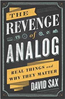 The Revenge of Analog: Real Things and Why They Matter: Amazon.co.uk: David Sax: 9781610395717: Books 2016-11-12 16-51-08.jpg