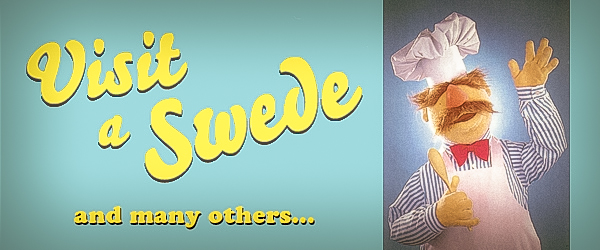 """This is for real! (I should clarify: the """"Visit a Swede"""" part is real, not the Muppet…at least in a Pinocchio sense)"""