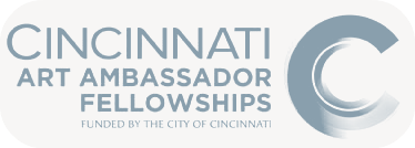 A Project of the Cincinnati Art Ambassador Fellowships.