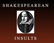 SHAKESPEAREAN INSULTER