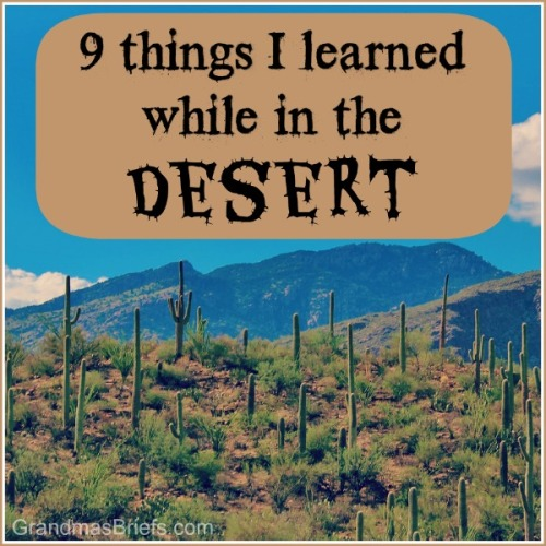 learned while in the desert