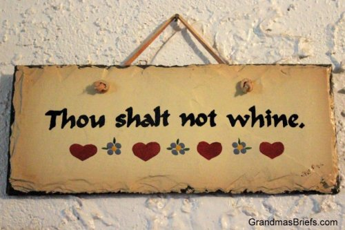 thou shalt not whine