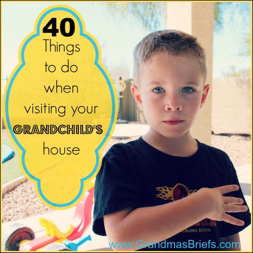 40 things to do when visiting grandchildren