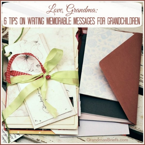 6 tips on writing memorable messages for grandchildren.jpg