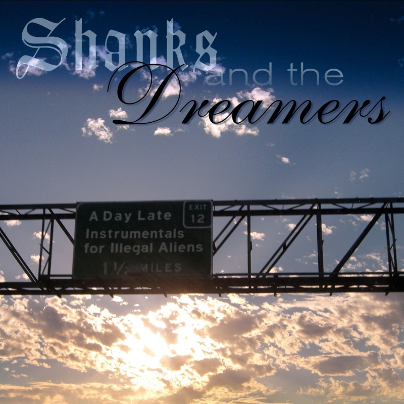Buy the Shanks and the Dreamers EP, A Day Late: Instrumentals for Illegal Aliens on iTunes