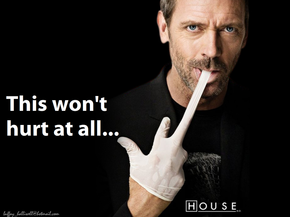 House- This won't hurt at all.png